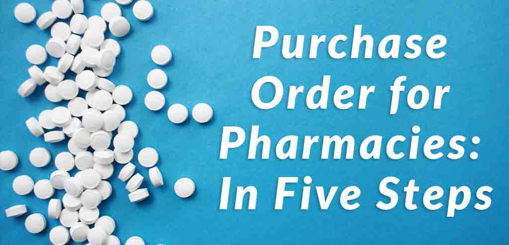 Purchase Order for Pharmacies: In Five Steps